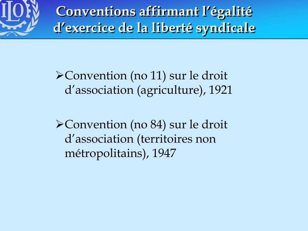 Conventions affirmant l'égalité d'exercice de la liberté syndicale