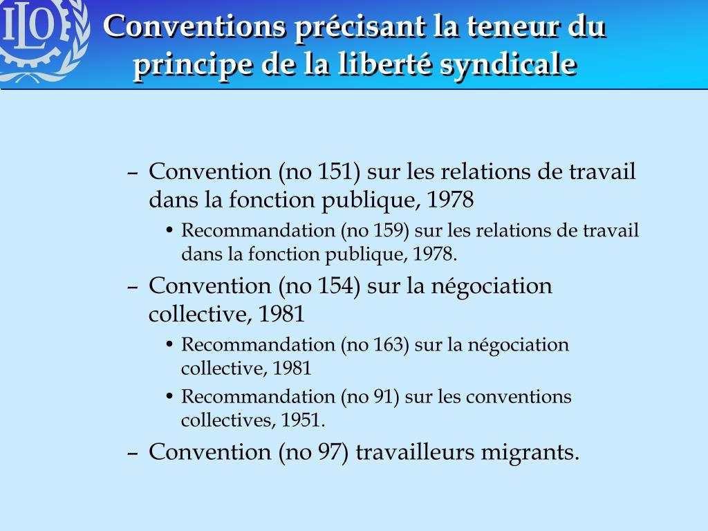 Conventions précisant la teneur du principe de la liberté syndicale