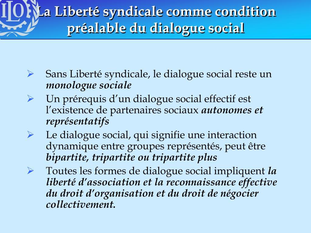 La Liberté syndicale comme condition préalable du dialogue social