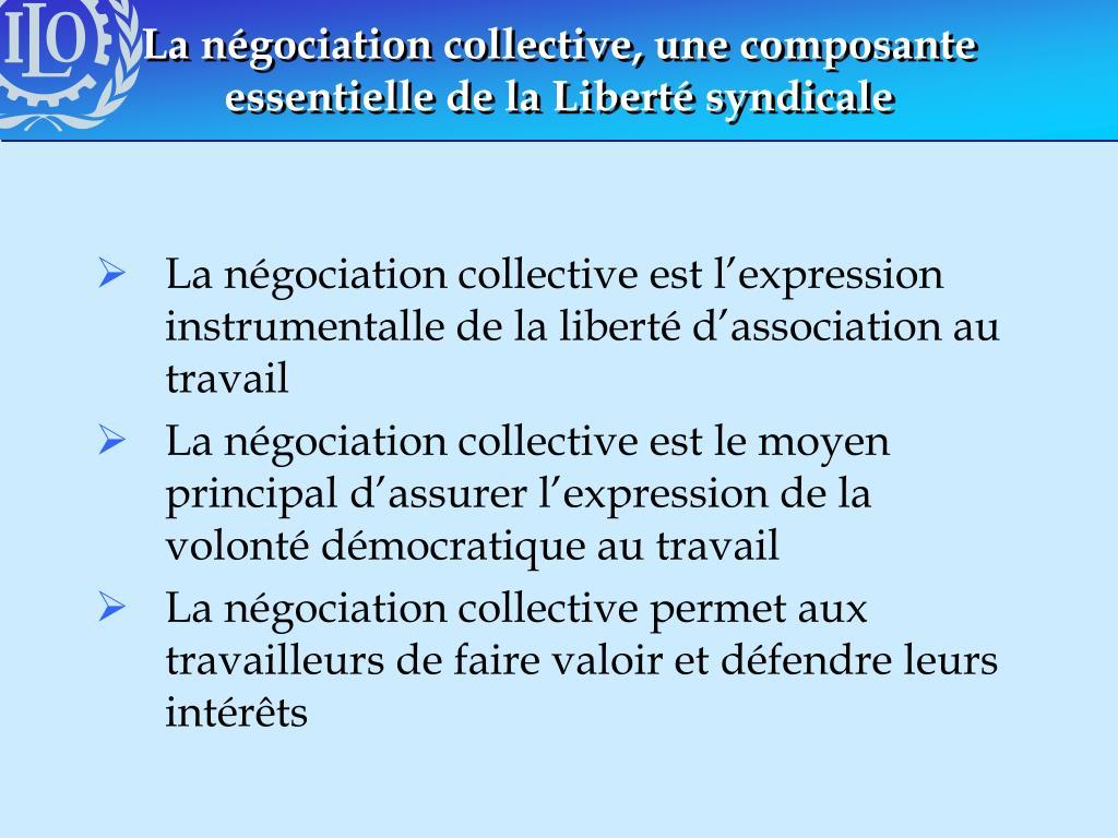 La négociation collective, une composante essentielle de la Liberté syndicale