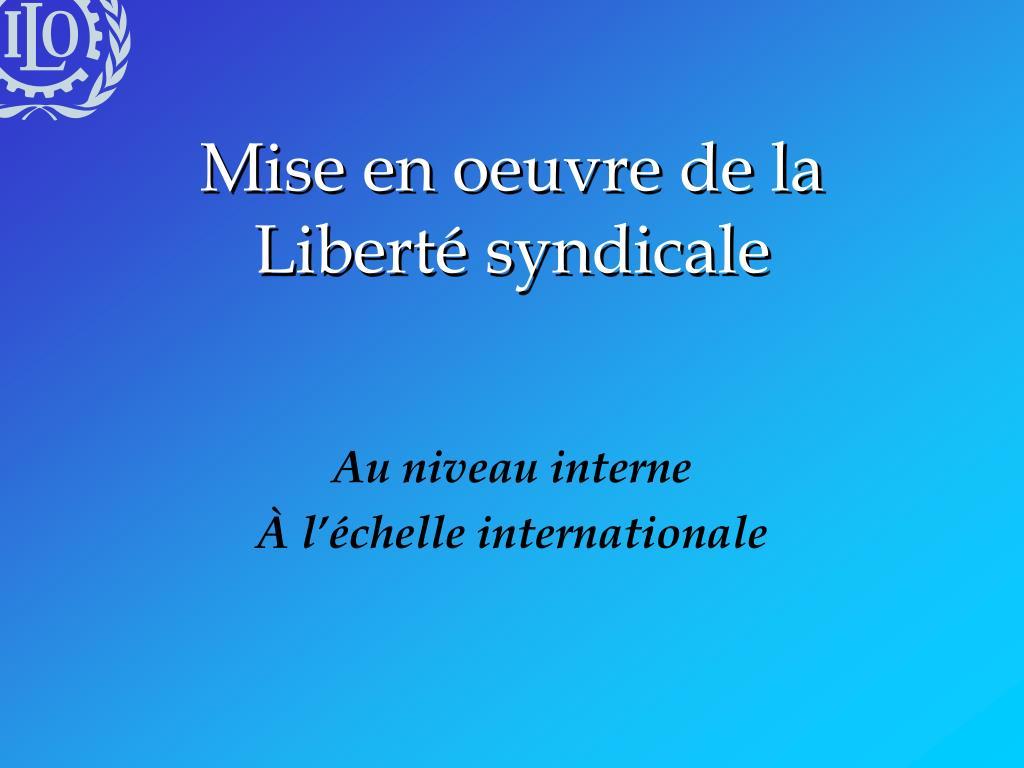 Mise en oeuvre de la Liberté syndicale