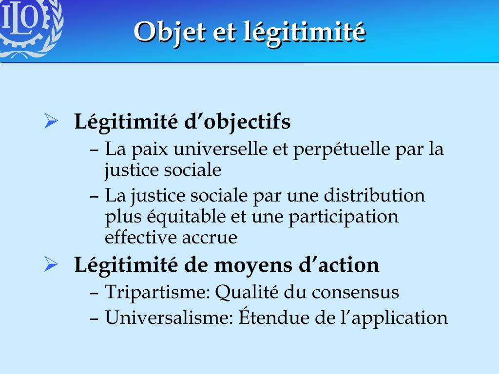 Objet et légitimité