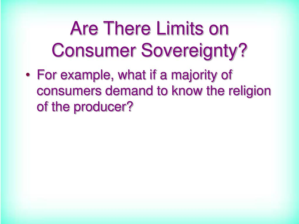 Are There Limits on Consumer Sovereignty?