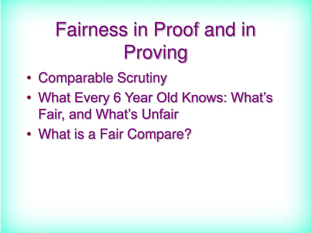 Fairness in Proof and in Proving