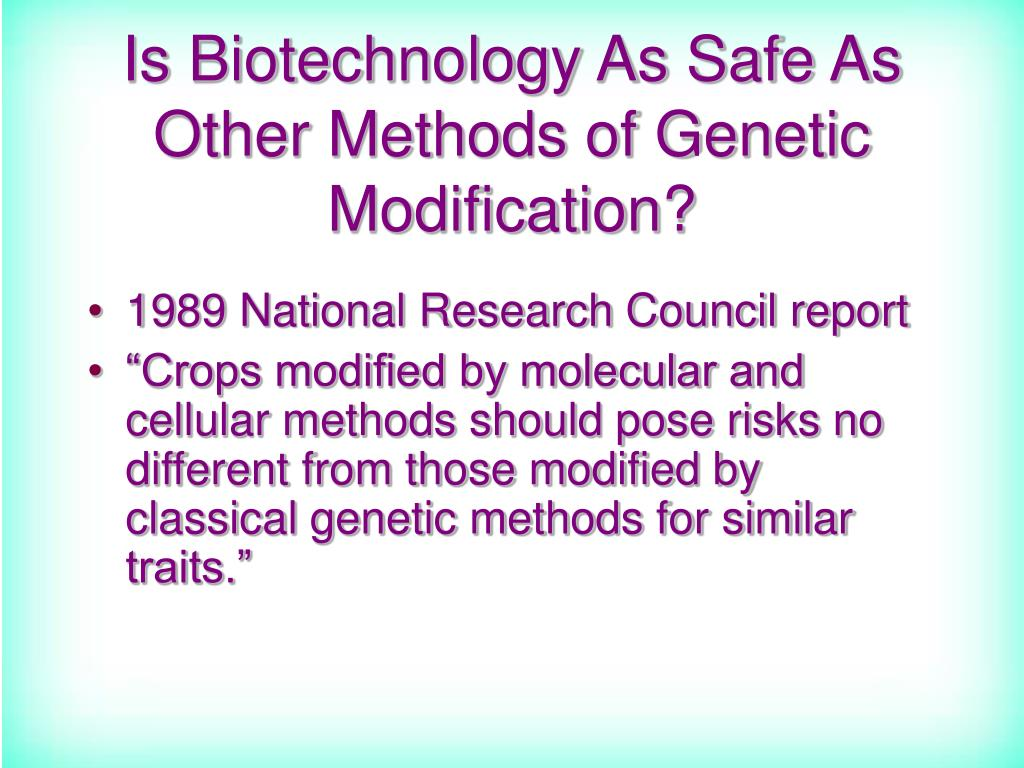 Is Biotechnology As Safe As Other Methods of Genetic Modification?