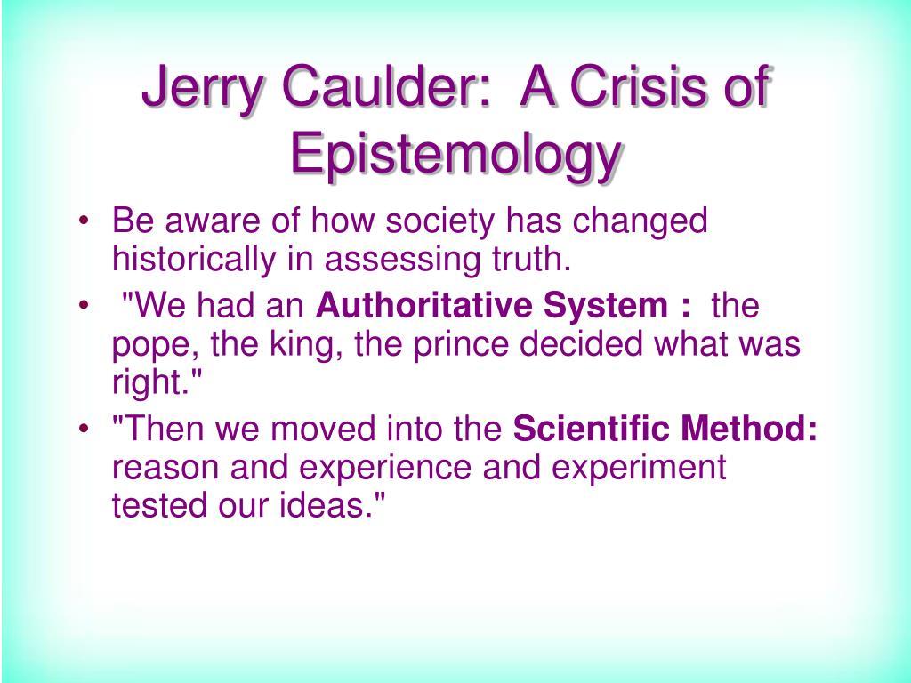 Jerry Caulder:  A Crisis of Epistemology