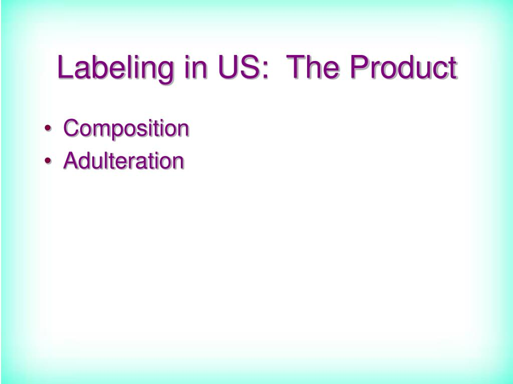 Labeling in US:  The Product