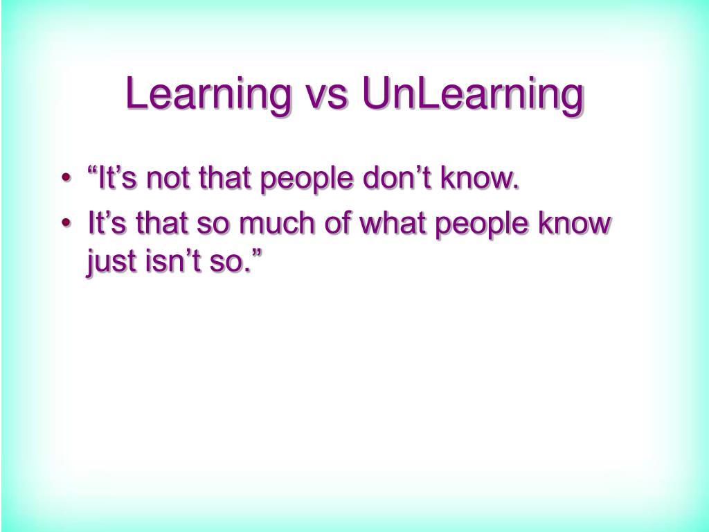 Learning vs UnLearning