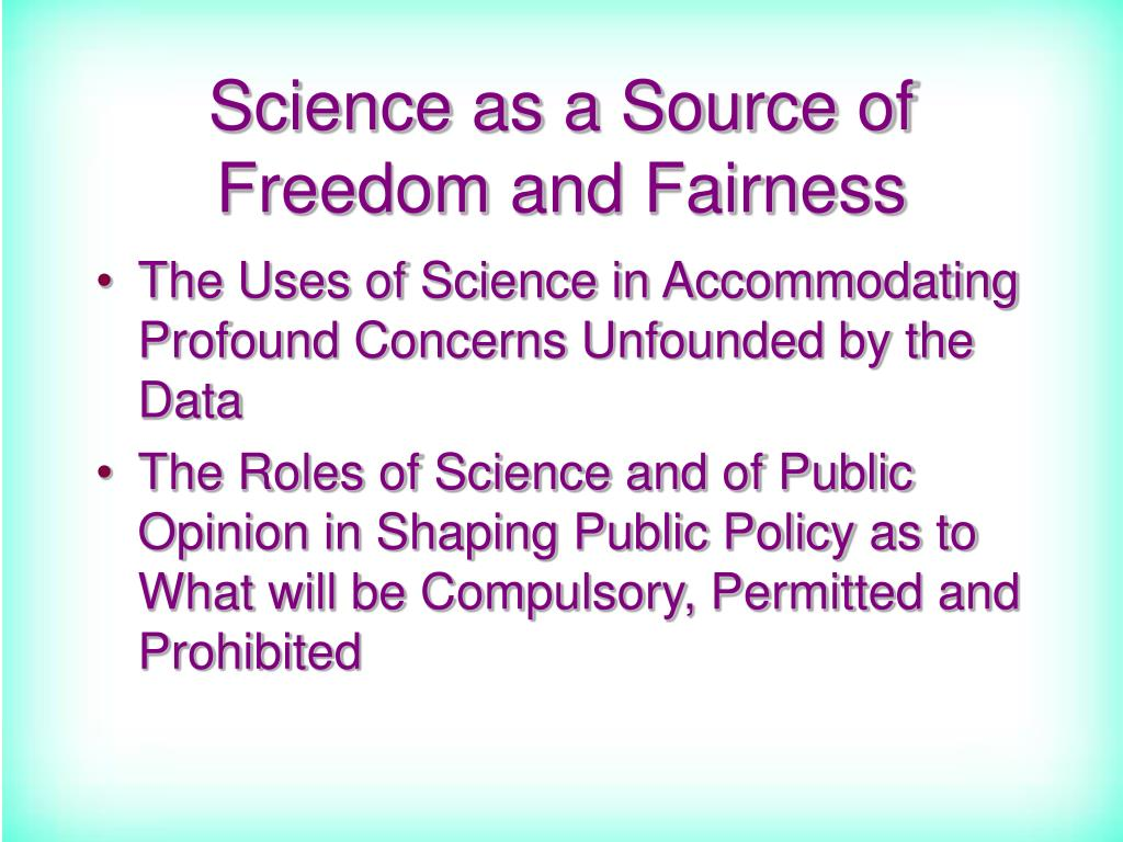 Science as a Source of Freedom and Fairness