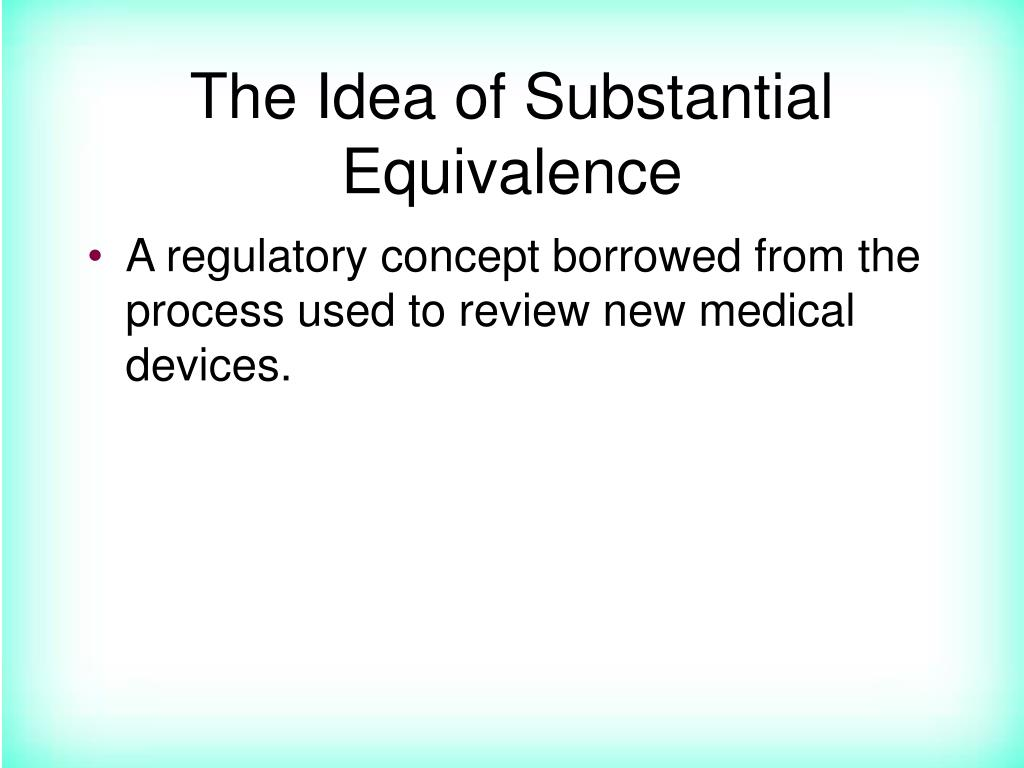 The Idea of Substantial Equivalence