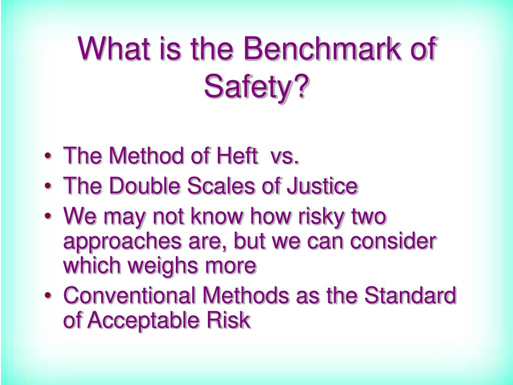 What is the Benchmark of Safety?