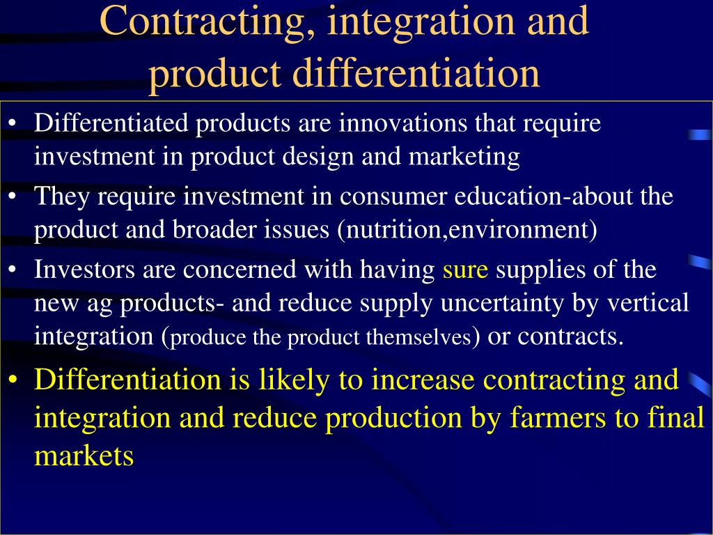 Contracting, integration and product differentiation