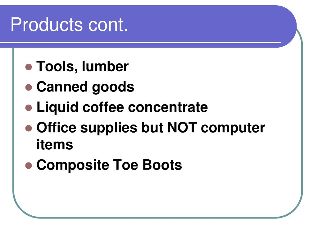 Products cont.