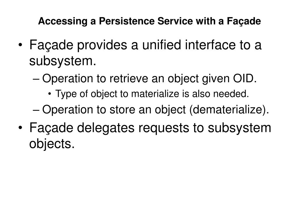 Accessing a Persistence Service with a Façade