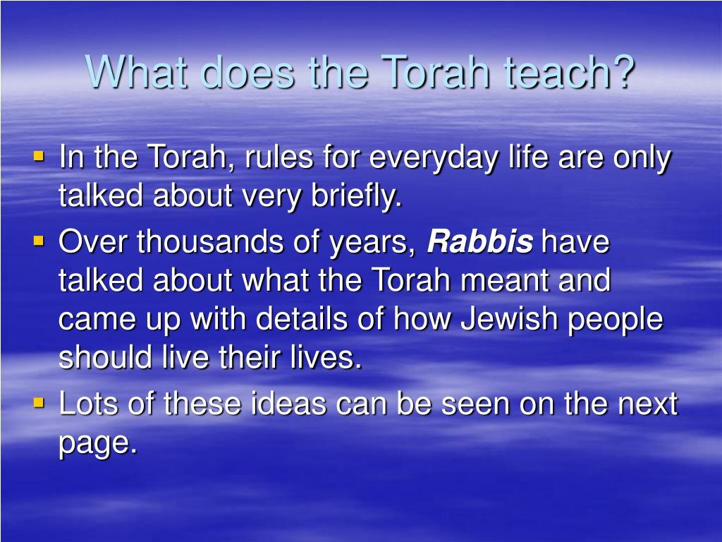 What does the Torah teach?