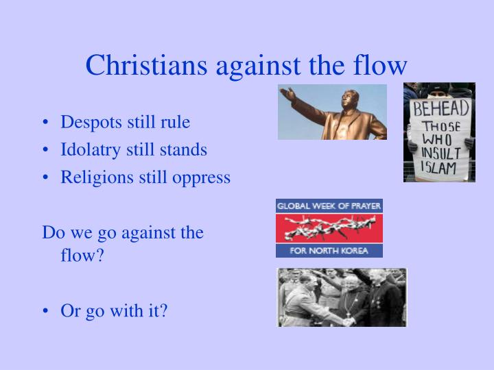 Christians against the flow