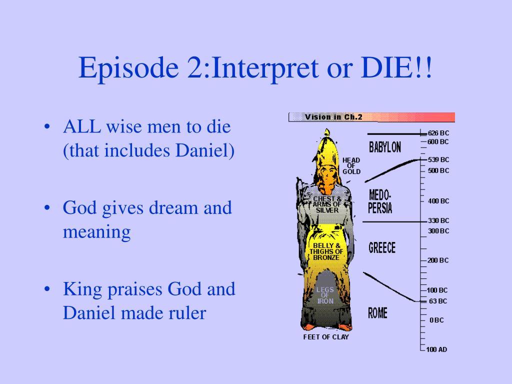 Episode 2:Interpret or DIE!!