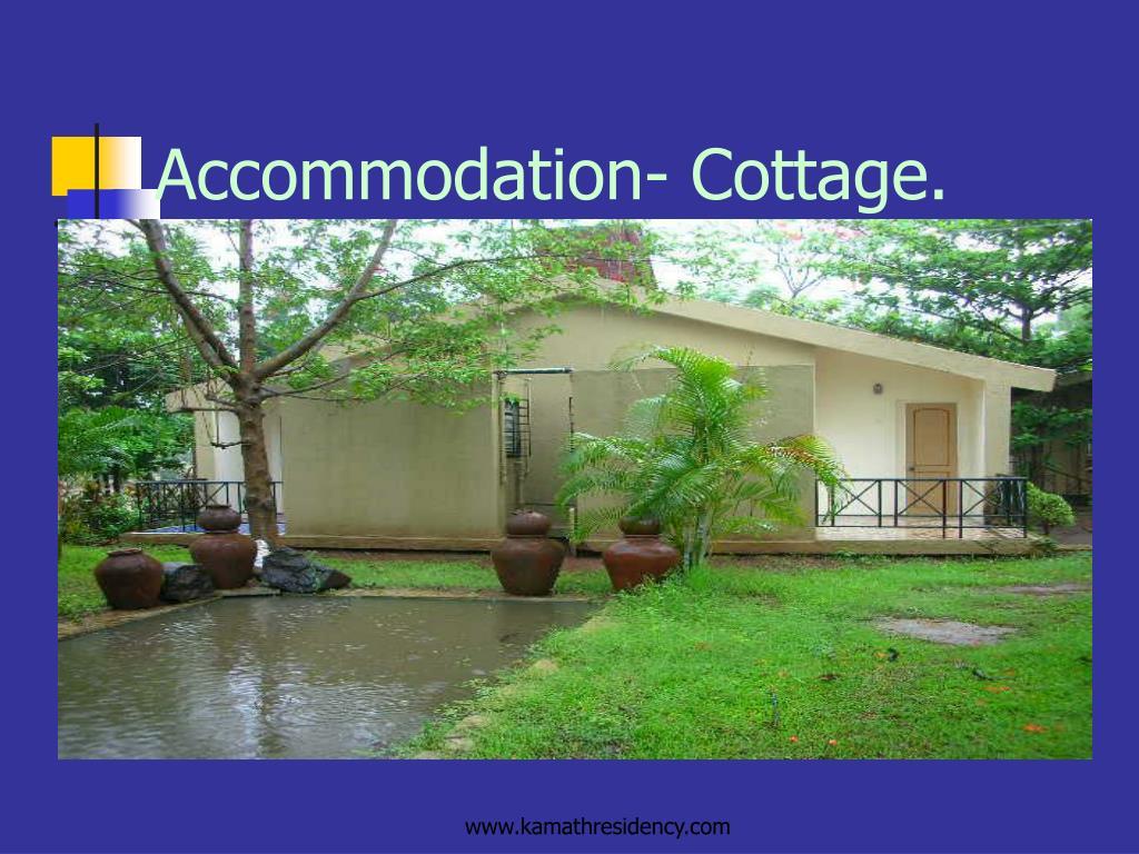 Accommodation- Cottage.