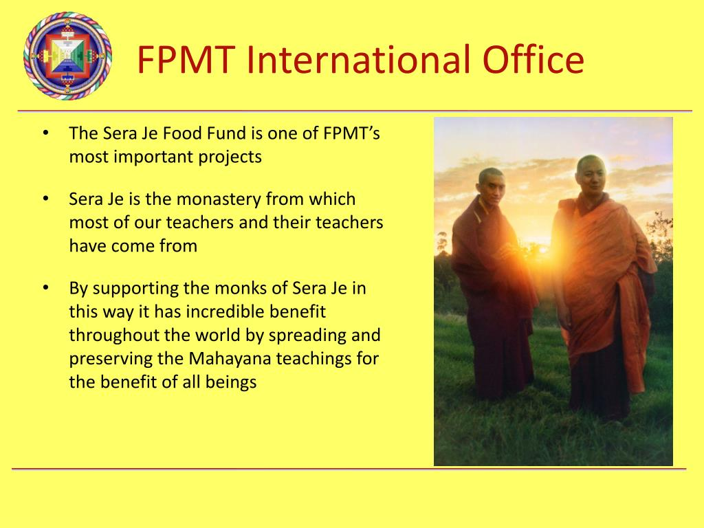 The Sera Je Food Fund is one of FPMT's most important projects