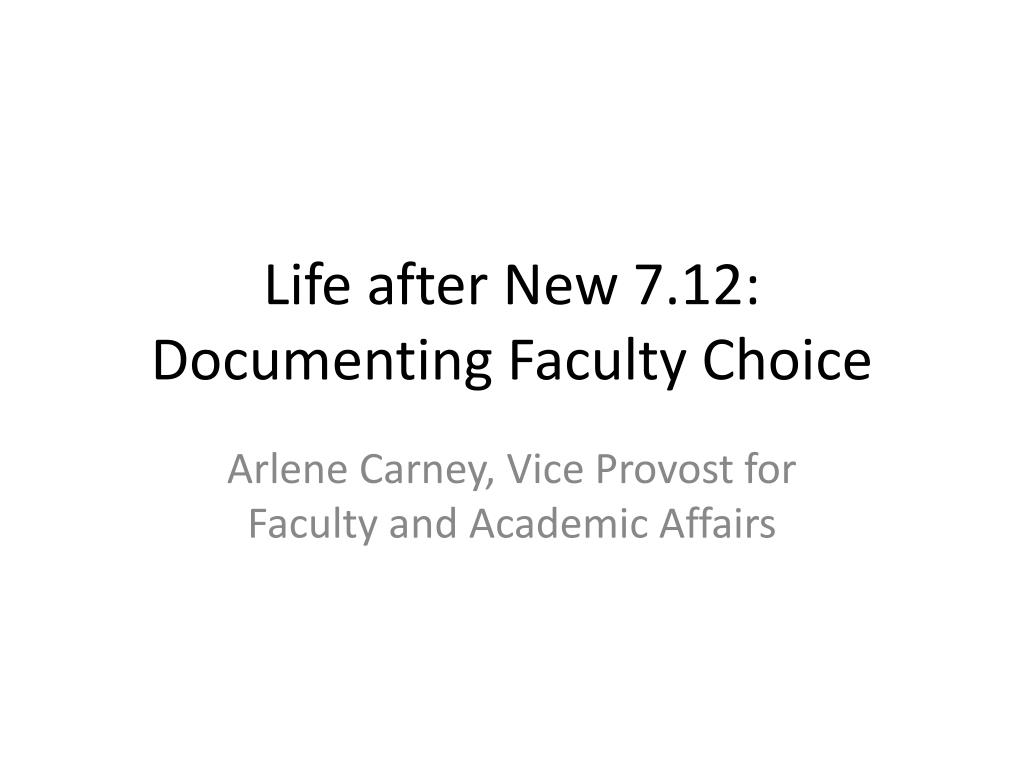 Life after New 7.12: Documenting Faculty Choice