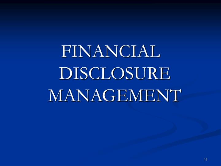 FINANCIAL DISCLOSURE MANAGEMENT