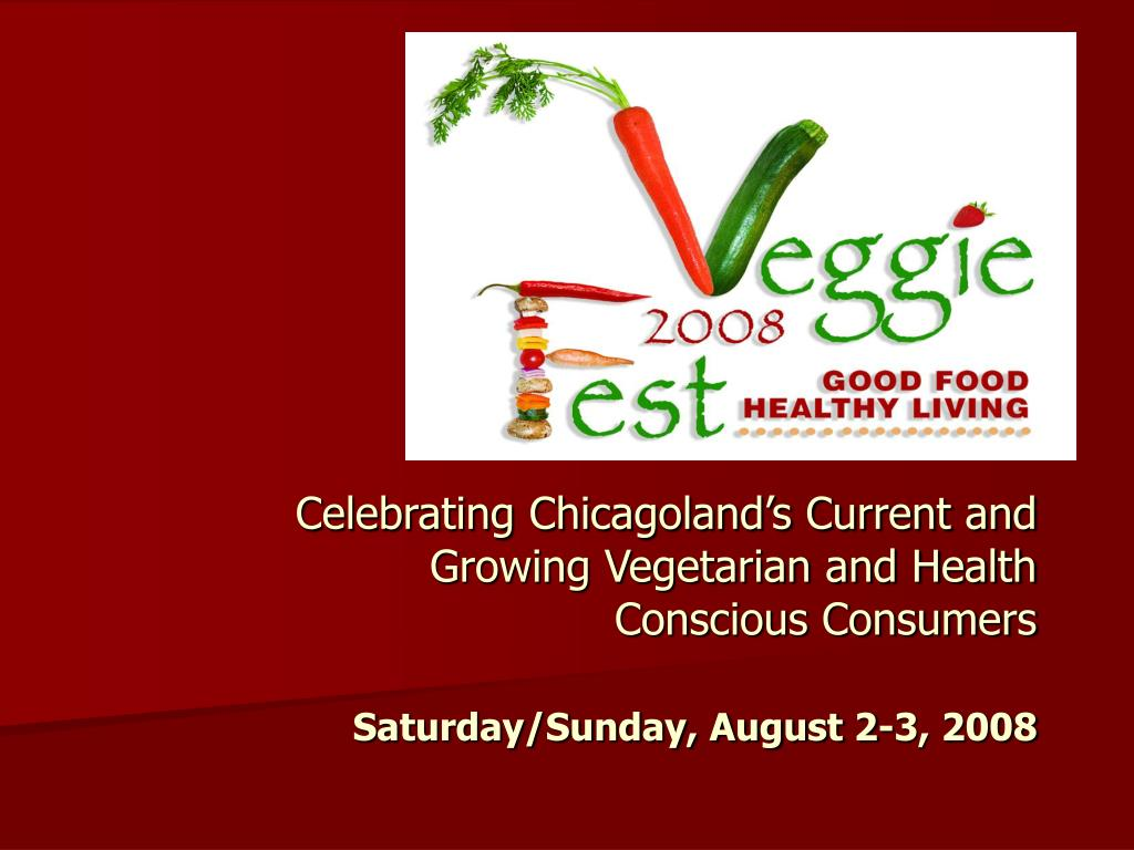 Celebrating Chicagoland's Current and Growing Vegetarian and Health Conscious Consumers