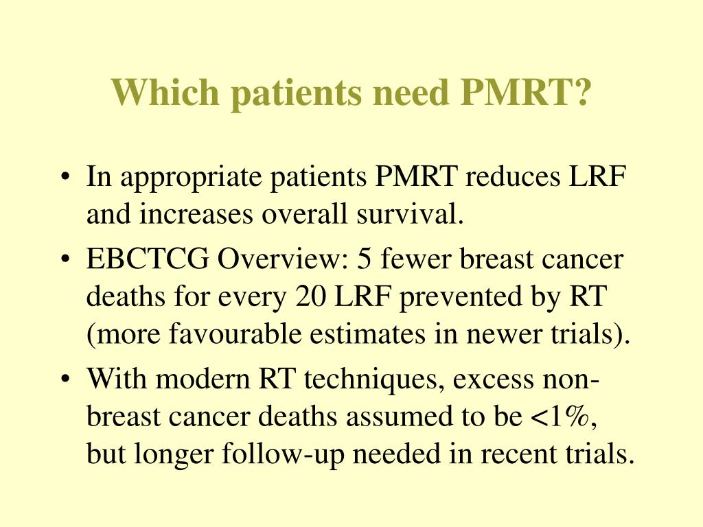 Which patients need PMRT?