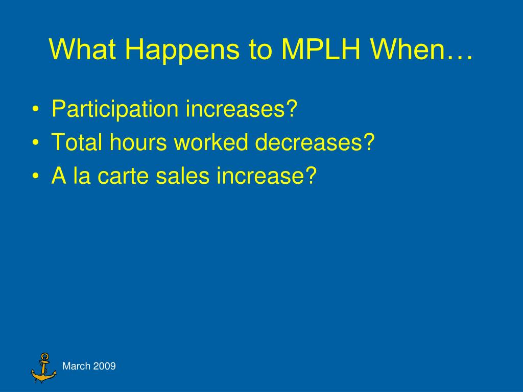 What Happens to MPLH When…