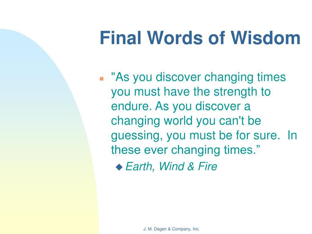 Final Words of Wisdom