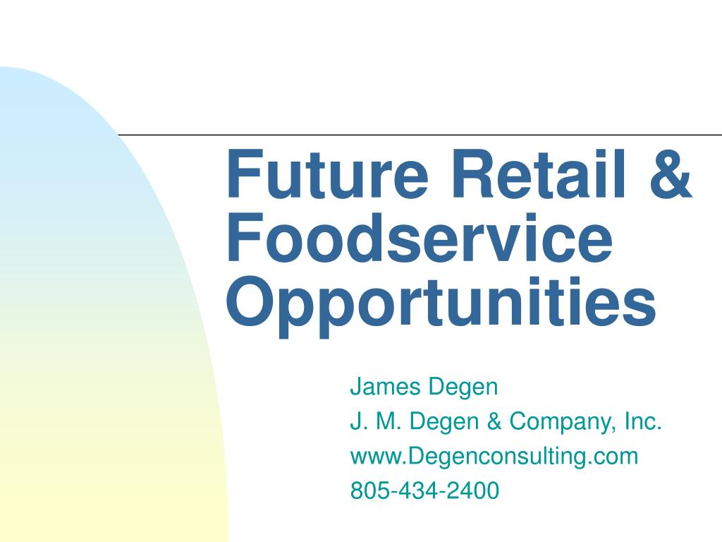 Future Retail & Foodservice Opportunities