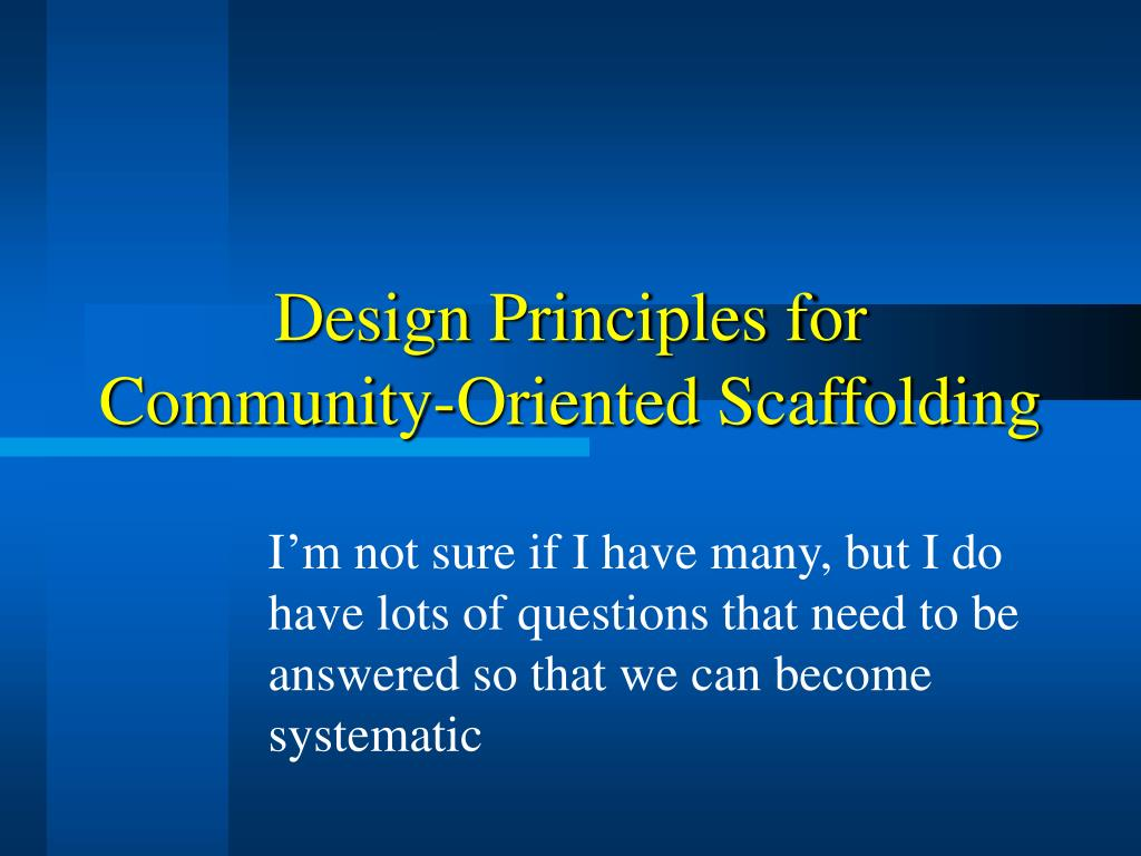 Design Principles for Community-Oriented Scaffolding