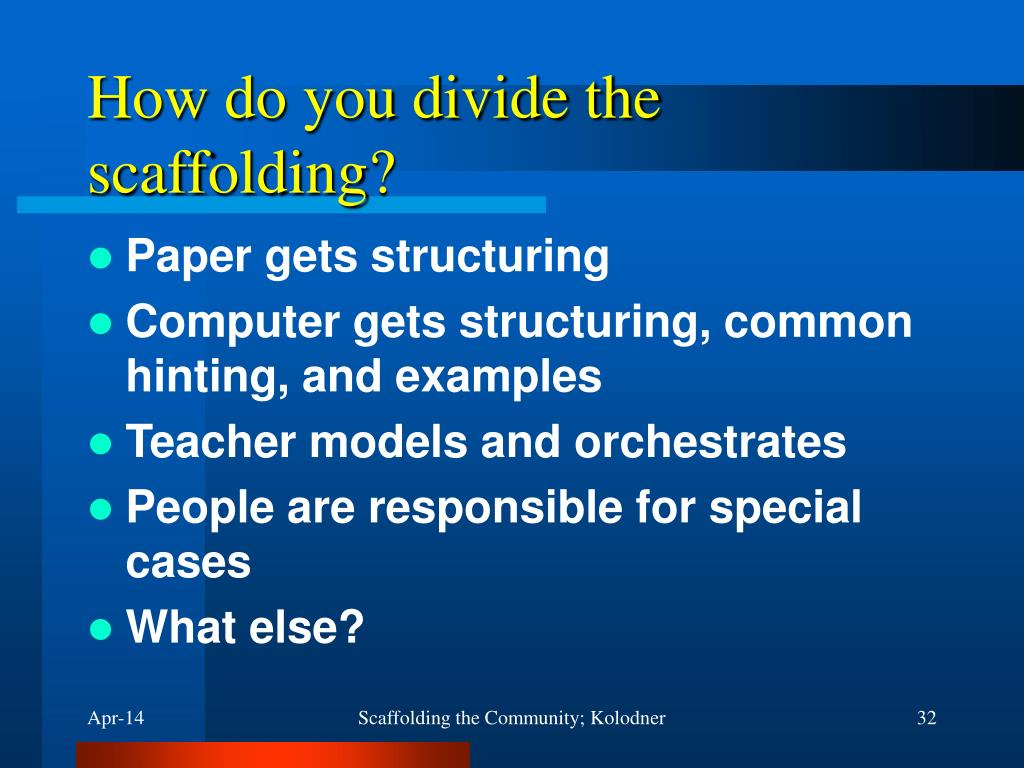 How do you divide the scaffolding?