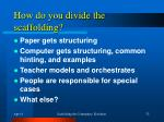 how do you divide the scaffolding