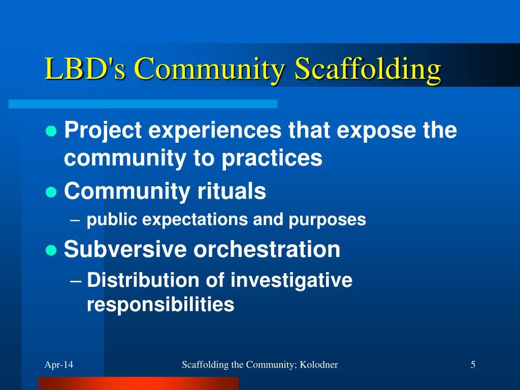 LBD's Community Scaffolding