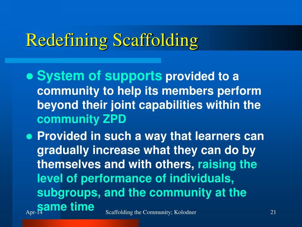 Redefining Scaffolding