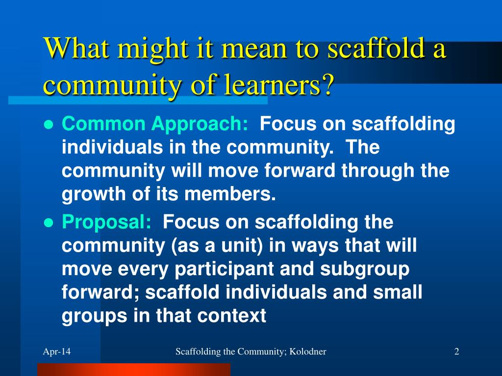 What might it mean to scaffold a community of learners?