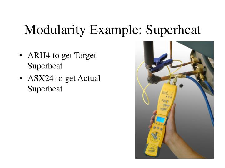 Modularity Example: Superheat