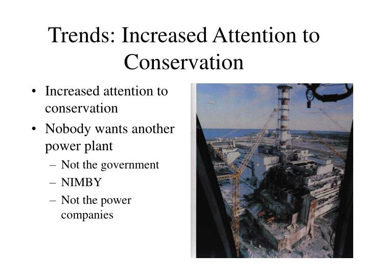 Trends: Increased Attention to Conservation