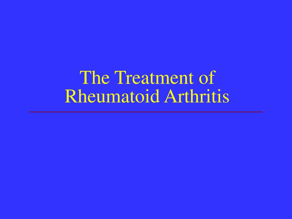 The Treatment of Rheumatoid Arthritis