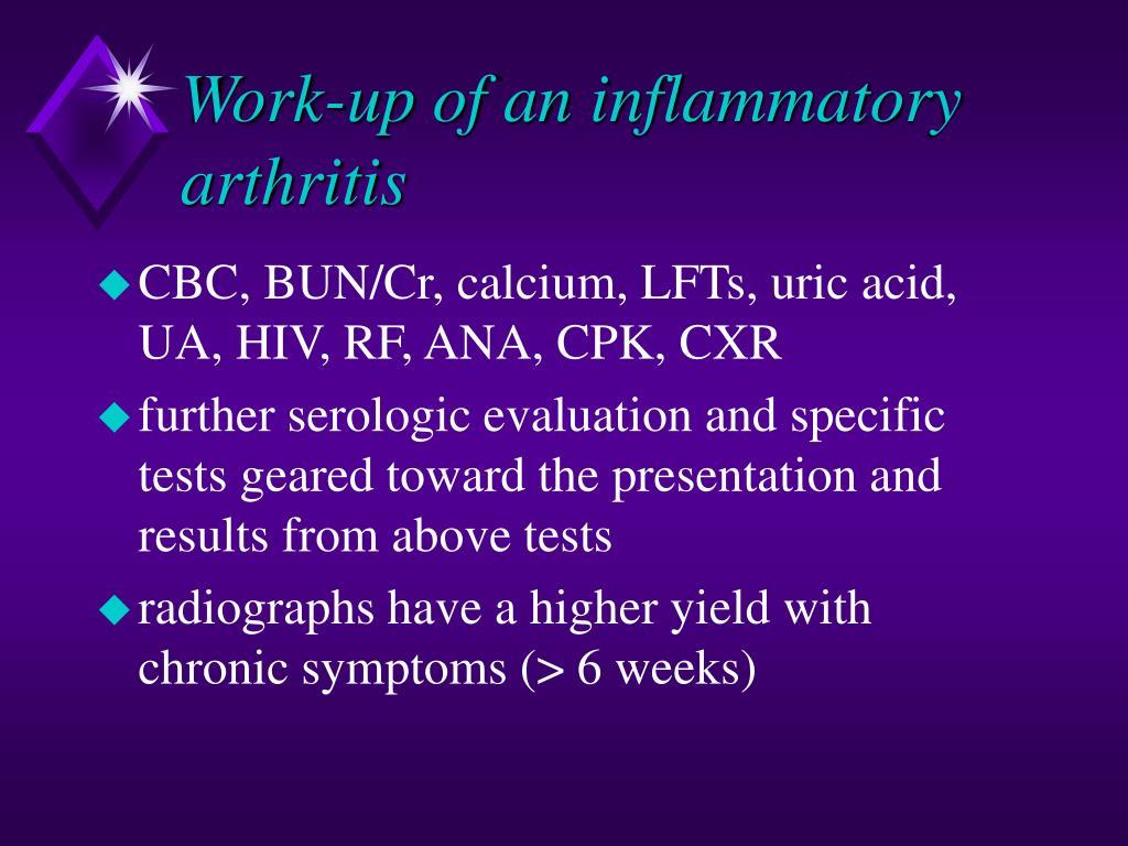 Work-up of an inflammatory arthritis