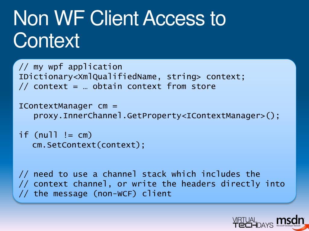 Non WF Client Access to Context