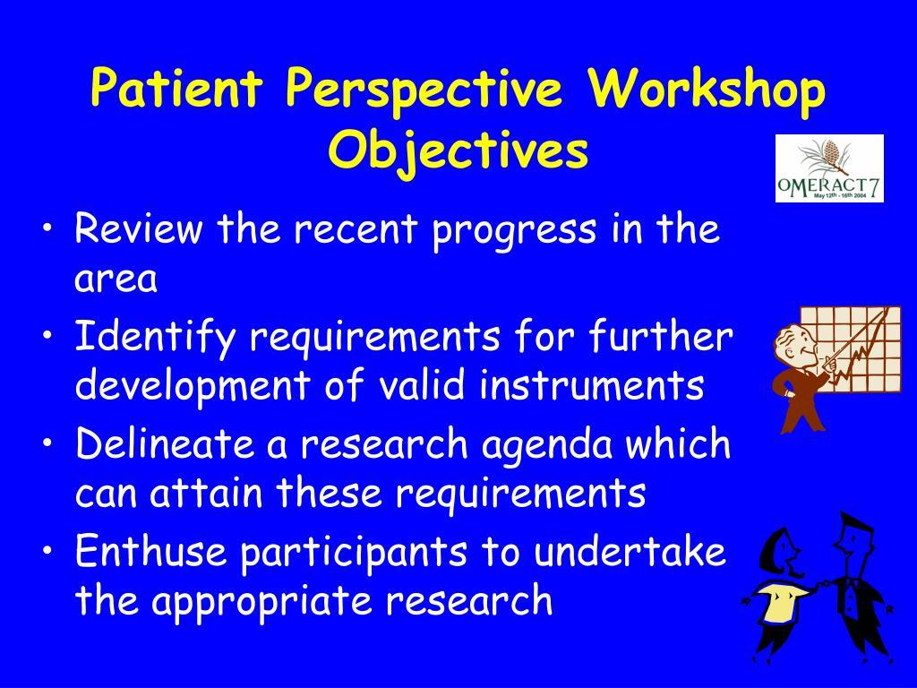 Patient Perspective Workshop Objectives