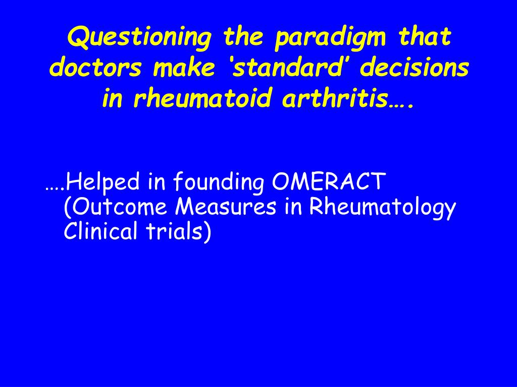 Questioning the paradigm that doctors make 'standard' decisions in rheumatoid arthritis….