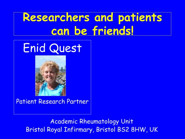 Researchers and patients can be friends
