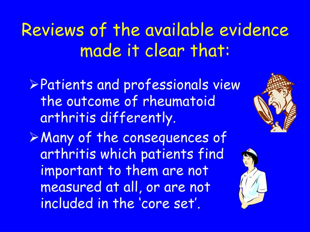 Reviews of the available evidence made it clear that: