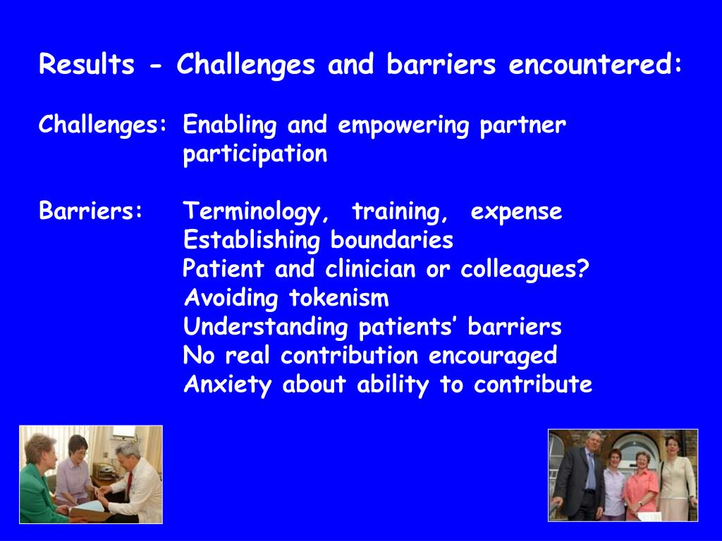 Results - Challenges and barriers encountered: