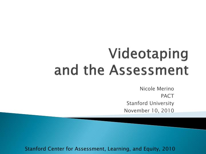 Videotaping and the assessment l.jpg