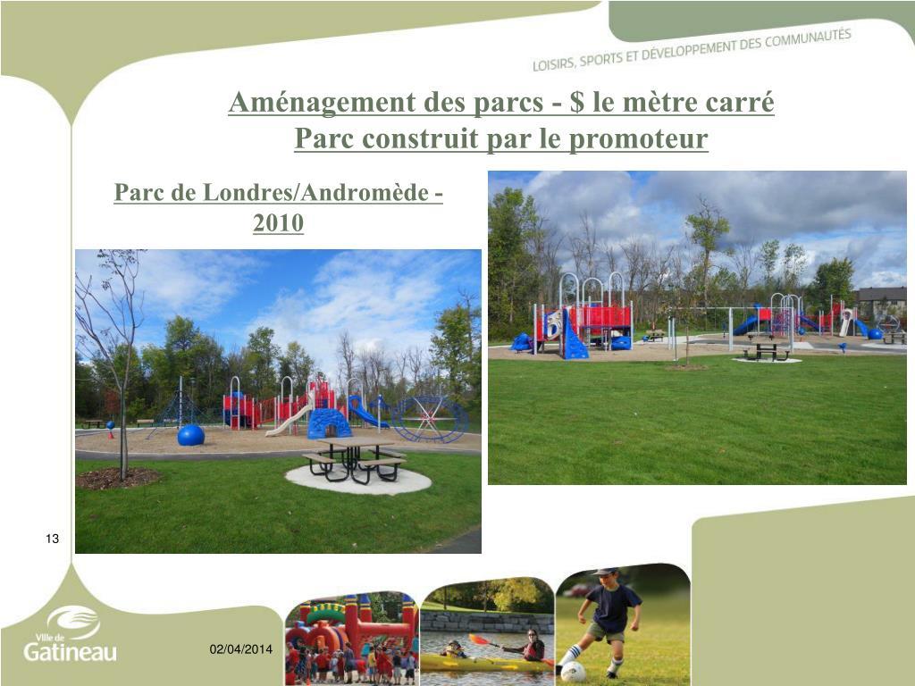 Aménagement des parcs - $ le mètre carré