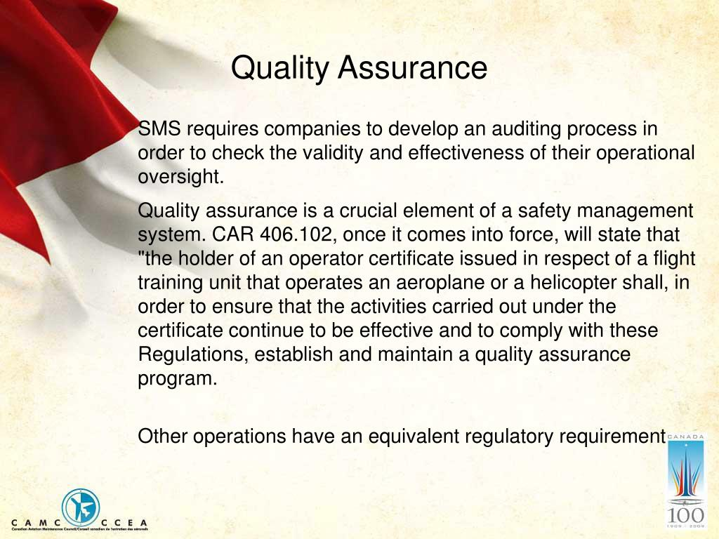 SMS requires companies to develop an auditing process in order to check the validity and effectiveness of their operational oversight.