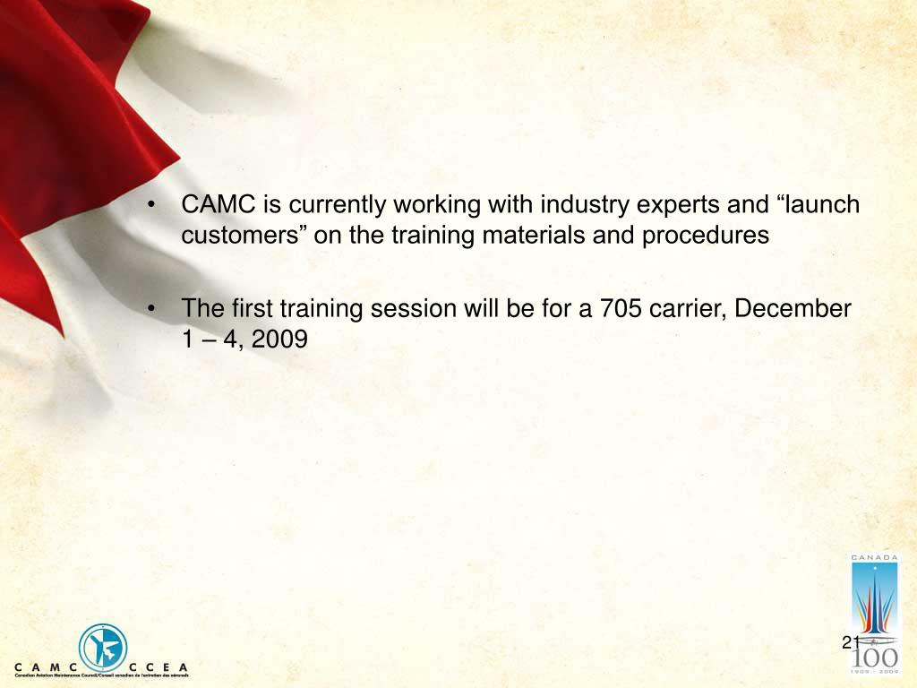 """CAMC is currently working with industry experts and """"launch customers"""" on the training materials and procedures"""